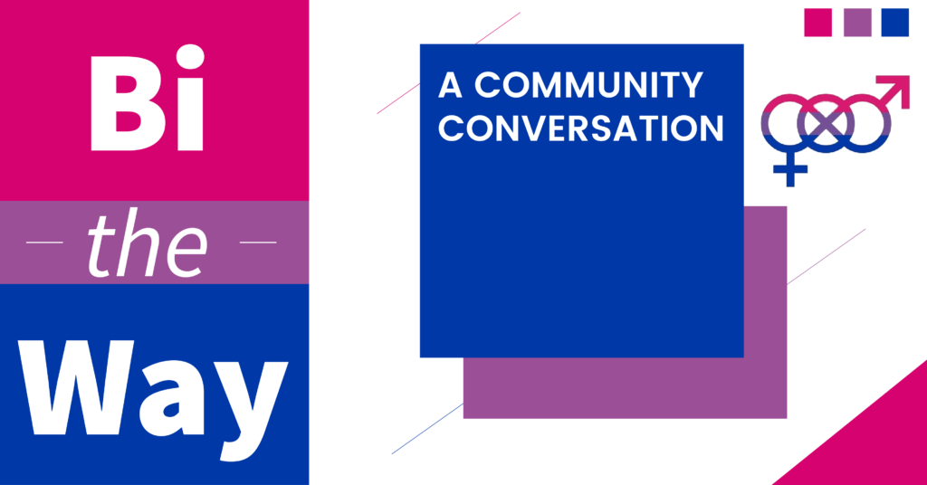LGBT Life Center Community Conversation, Bi-the-Way